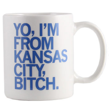 I'm From Kansas City, Bitch Mug