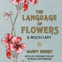 The Language of Flowers: A Miscellany. Mandy Kirby by Mandy Kirkby, Hardcover | Barnes & Noble®