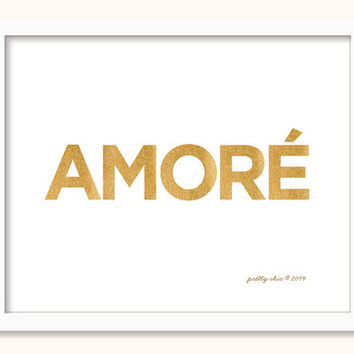 AMORÉ Print - LOVE - Typographic Art - Gold Letters - Pretty Chic - Italian - My Love - Sweetheart