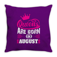 Queens Are Born in August Throw Pillow
