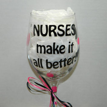 RUSH Priority Shipping Option! Nurses wine glass - Nurse gift - Vinyl Wine Glass Stethoscope -  Nurses Make it all better! You choose color