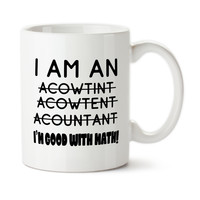 I Am An Accountant, I Am Good With Math, Bad Speller, Funny Gift For Accountant, Joke Accountant Mug, Funny Accountant Cup, Coffee mug,