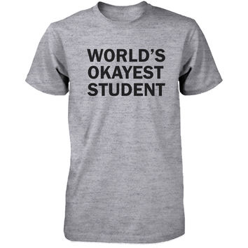 Back To School Grey Shirt World's Okayest Student Funny Tee for Campus