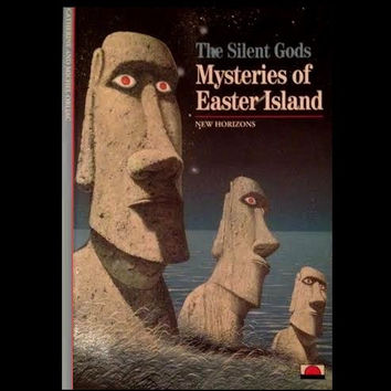 Mysteries of Easter Island: The Silent Gods by Catherine and Michel Orliac