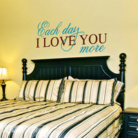 Each Day I Love You More Vinyl Wall Art FREE by showcase66