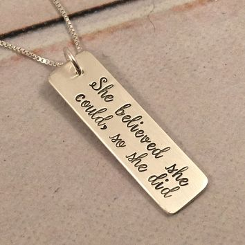 """She believed she could, so she did"" - Sterling Silver Necklace"