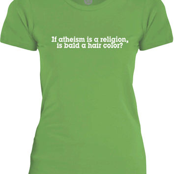 Big Texas If Atheism is a Religion, Is Bald a Hair Color (White) Womens Fine Jersey T-Shirt