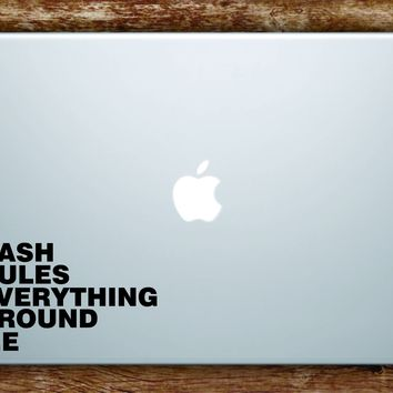 Cash Rules Everything Around Me CREAM Laptop Apple Macbook Quote Wall Decal Sticker Art Vinyl Quote Rap Hip Hop Music Lyrics Wu Tang Clan