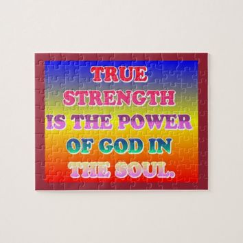 True Strength Is The Power Of God In The Soul. Jigsaw Puzzle