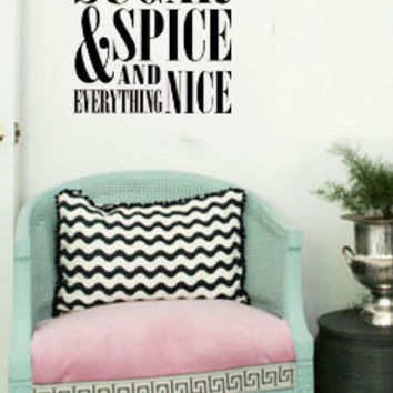 Sugar Spice and Everything Nice Vinyl Wall Art Decal