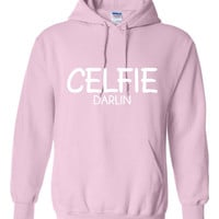 CELFIE Darlin Great Selfie Hoodie Makes Great Gift for the Girl That Loves SELFIES Funny Fashion Printed Graphic T Shirt Hoodie