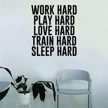 Work Hard Play Hard Quote Fitness Health Work Out Decal Sticker Wall Vinyl Art Wall Bedroom Room Decor DecorationLMotivation Inspirational Gym Sleep Train