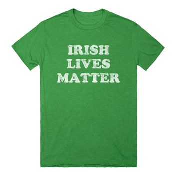 Irish Lives Matter St Patrick's Day