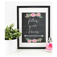 Printable Wall Art - INSTANT DOWNLOAD Inspirational Quote - Chalkboard Arrow Print - Calligraphy Print - Follow Your Dreams Nursery Quote