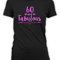60th Birthday Gift Ideas For Women B Day T Shirt Personalized TShirt Bday Present For Her Custom Age B-Day 60 And Fabulous Ladies Tee -BG536