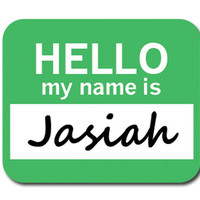 Jasiah Hello My Name Is Mouse Pad
