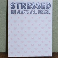 Stressed But Always Well Dressed Mini Notepad