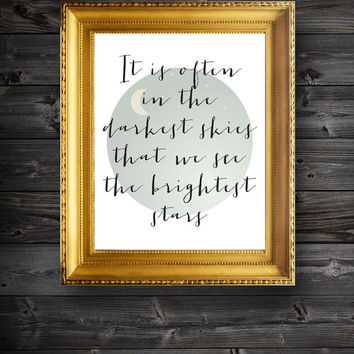It Is Often In The Darkest Skies That We See The Brightest Stars Modern Quote Print/ Typography Print/ Inspirational Quote Print