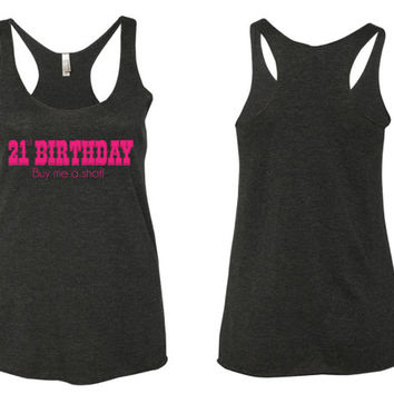 21st birthday tank top // buy me a shot tank top // 21st bday // custom tank top // birthday tank top