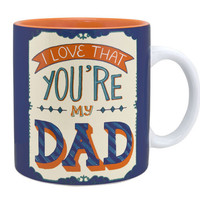 I Love That You're My Dad Oversized Mug or Soup Cup-Holds 20 Oz.
