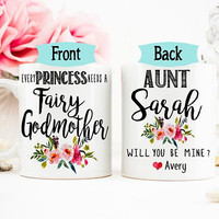 Aunt Godmother mug, Godparents mug, Every Prince Needs a Fairy Godmother Mug, Godmother Proposal Mug, Baptism Mug, Gift for Godmother