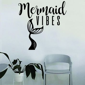 Mermaid Vibes Tail Wall Decal Sticker Vinyl Art Decor Room Bedroom Inspirational Girls Teen Ocean Beach Sea Nautical Cute Quote