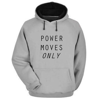 power moves only Hoodie Sweatshirt Sweater Shirt Gray and beauty variant color for Unisex size