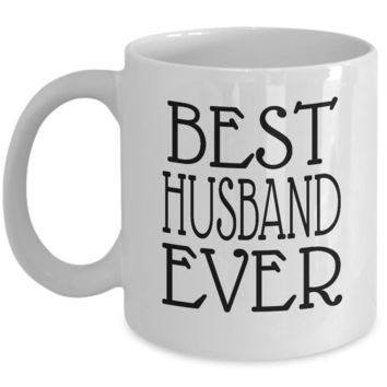 Best Husband Ever ~ Family Gift Coffee Mug