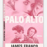 Palo Alto: Stories By James Franco