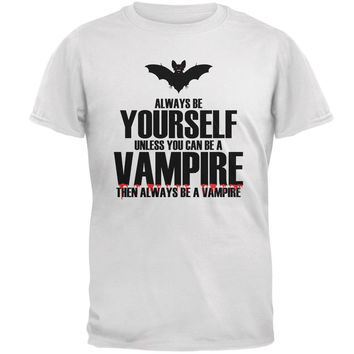 Halloween Always Be Yourself Vampire White Adult T-Shirt