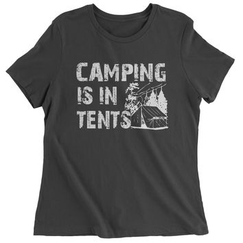 Camping Is In-Tents Intense Womens T-shirt