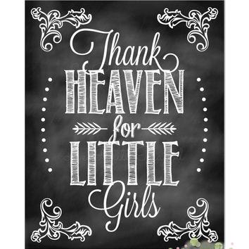 "Chalkboard Nursery Print - 8"" x 10"" Nursery Print - Thank Heaven for Little Girls Chalkboard Print - DIY Digital Download"