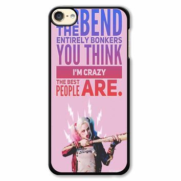 Harley Quinn Quote iPod Touch 6 Case