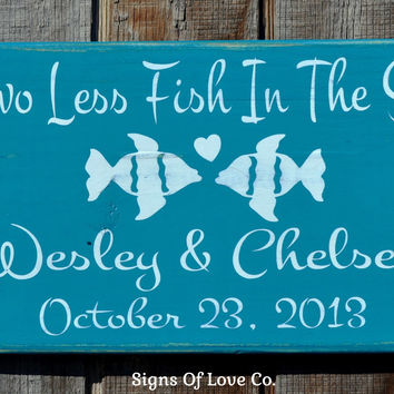 Two Less Fish In The Sea Beach Wedding Signs Turqoise Teal Blue Emerald