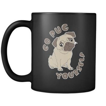 Funny Pug Mug Go Pug Yourself 11oz Black Coffee Mugs