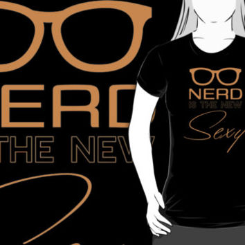 Nerd Is The New Sexy T Shirt