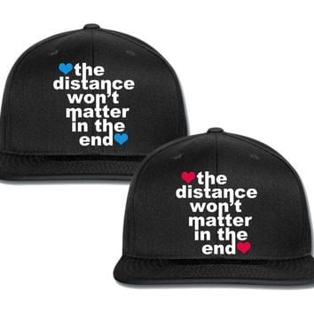 the distance wont matter in the end couple matching snapback cap
