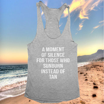a moment of silence for those who sunburn instead of tan racerback tank top dark grey yoga gym fitness work out fashion summer beach tops