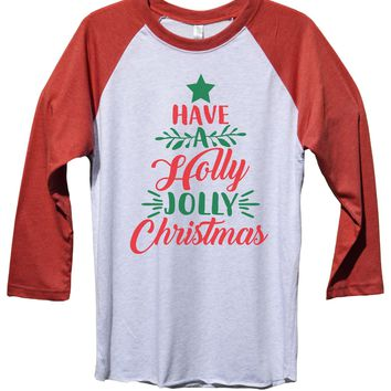 Have A Holly Jolly Christmas Funny Christmas - Unisex Baseball Tee Mens And Womens