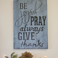 Be Joyful Pray Always Give Thanks Pallet Wood Sign Home Decor Wall Decor Rustic Wood Sign Vintage Wood Sign Housewarming Gift  Wedding Gift