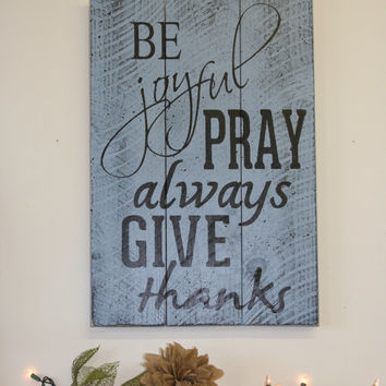 Beau Be Joyful Pray Always Give Thanks Pallet Wood Sign Home Decor Wall Rustic