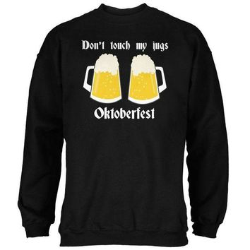 PEAPGQ9 Oktoberfest Dont Touch My Jugs German Beer Stein Mens Sweatshirt