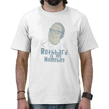 Rothbard is my Homeboy T-Shirt from Zazzle.com
