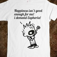 Calvin - Happiness ain't enough!