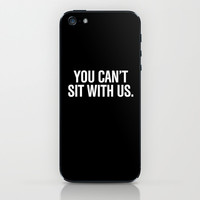You can't sit with us. iPhone & iPod Skin by RexLambo
