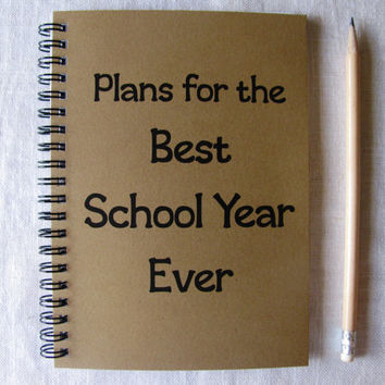 Plans for the Best School Year Ever - 5 x 7 journal