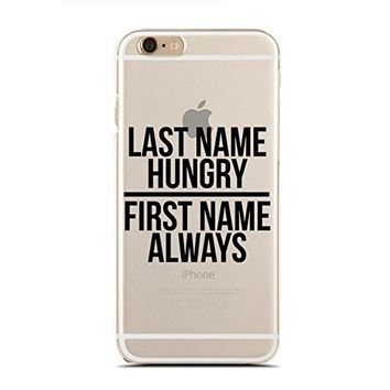 Clear Snap-On case for iPhone 6/6S - Last Name Hungry - First Name Always (C) Andre Gift Shop