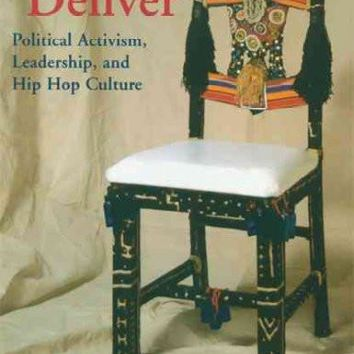 Stand and Deliver: Political Activism, Leadership, and Hip Hop Culture: Stand and Deliver