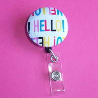 Retractable ID Badge Holder Reel  - Fabric Button - Hello