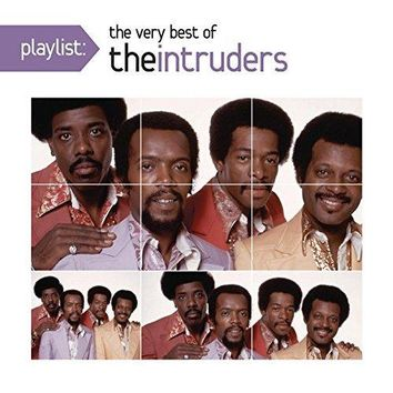 The Intruders - Playlist: The Very Best Of The Intruders